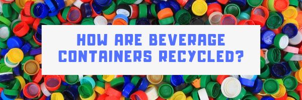 How_are_Beverage_Containers_Recycled.png